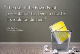 "PowerPoint presentation image, with a text that saus that ""the use of the powerpoint presentation has been a disaster""."